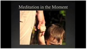 Meditation in the Moment AKA Easy Meditation for Moms