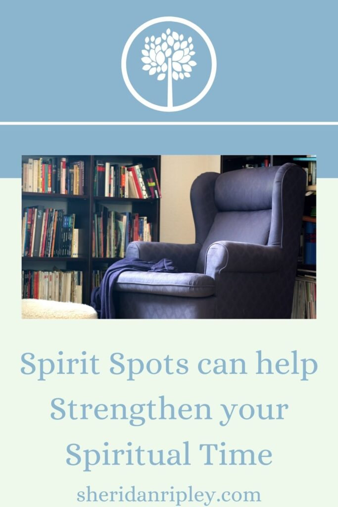 19. Selecting a Spirit Spot to Strengthen Your Spiritual Time