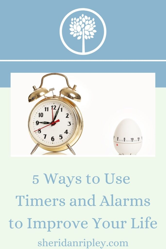 20. 5 New Ways to Use Timers and Alarms to Improve Your Life