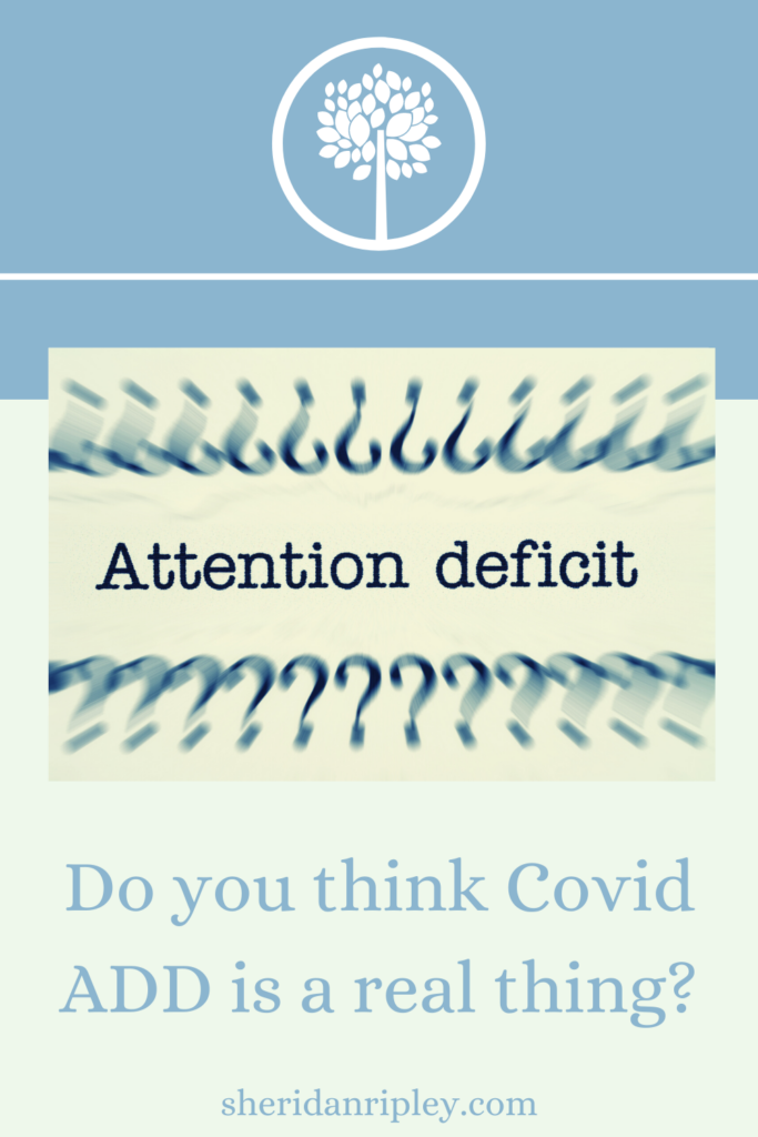 34. It's crazy but I think Covid ADD is a real thing!