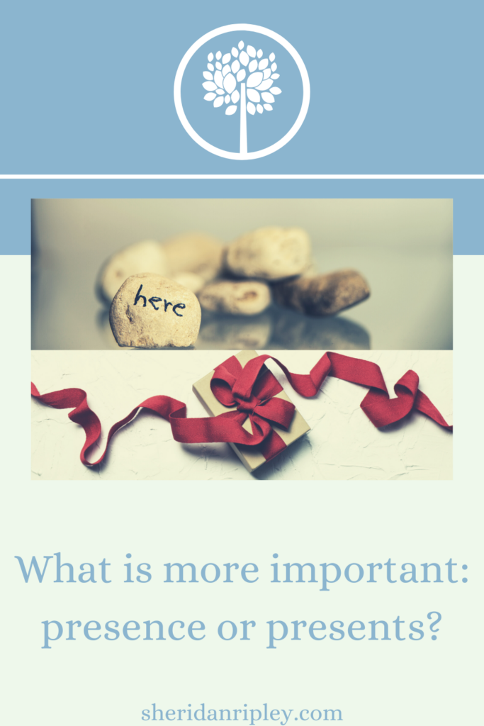 32. What is more important: presence or presents?