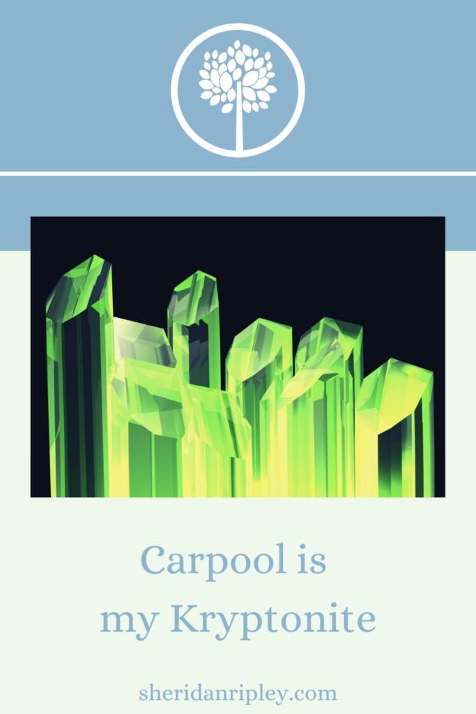 47. Carpool is my Kryptonite.  Using Prayer in the Moment.