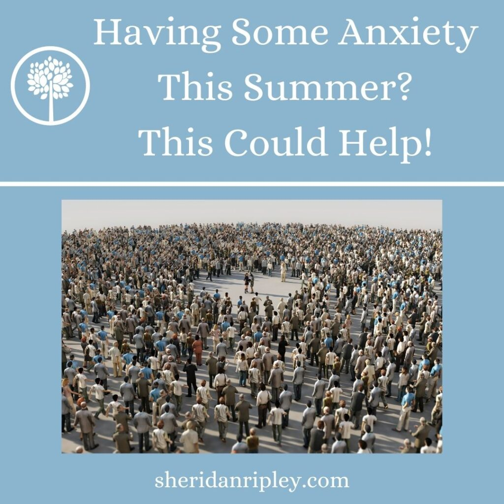 53. Are You Having Any Anxiety This Summer?  This Tool Could Help!